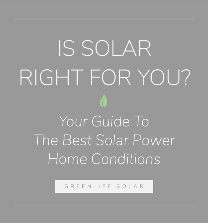 Your Guide To The Best Solar Power Home Conditions